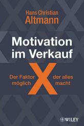 Motivation im Verkauf - der Faktor X, der alles möglich macht!