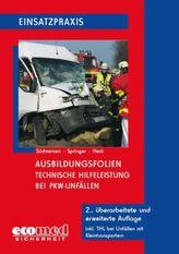 Technische Hilfeleistung bei PKW-Unfällen, Ausbildungsfolien, CD-ROM