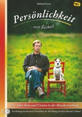 Persönlichkeit statt Leckerli oder: über Sinn und Unsinn in der Hundeerziehung, 1 DVD