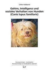 Gehirn, Intelligenz und soziales Verhalten von Hunden (Canis lupus familiaris)
