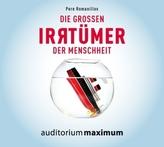 Die großen Irrtümer der Menschheit, 2 Audio-CDs