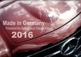 Made in Germany - Klassische Autos aus Deutschland (Wandkalender 2016 DIN A2 quer)