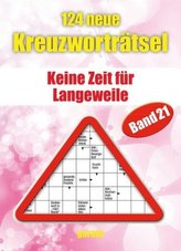 124 neue Kreuzworträtsel. Bd.21