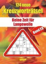 124 neue Kreuzworträtsel. Bd.23