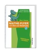 Dino T. Saurus' Mathe-Flyer zum Üben und Wiederholen. Bd.2