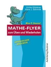 Dino T. Saurus' Mathe-Flyer zum Üben und Wiederholen. Bd.1