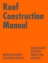 Roof Construction Manual. Dach Atlas, engl. Ausg.