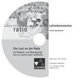 Die Lust an der Rede, Cicero 'Erste Rede gegen Catilina', Lehrerkommentar, CD-ROM