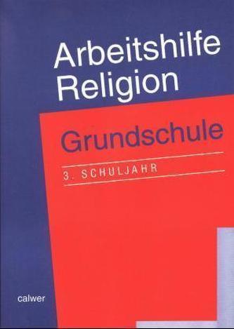 Arbeitshilfe Religion, Grundschule 3. Schuljahr