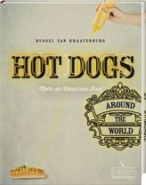 Hot Dogs around the World - mehr als Wurst und Brot