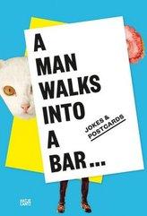 A Man Walks Into a Bar