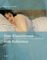 Vom Klassizismus zum Kubismus