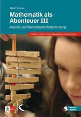 Mathematik als Abenteuer. Bd.3