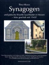 Synagogen und jüdische Rituelle Tauchbäder in Hessen - Was geschah seit 1945?