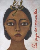 In Wonderland: The Surrealist Adventures of Women Artists in Mexico and the United States, French Edition