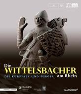 Die Wittelsbacher am Rhein. Die Kurpfalz und Europa, 2 Bde.