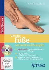 Gesunde Füße: schmerzfrei und beweglich, 1 DVD m. Buch