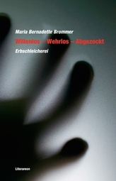Willenlos - Wehrlos - Abgezockt