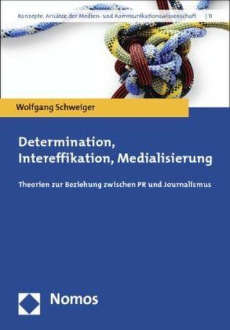 Determination, Intereffikation, Medialisierung