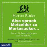 Also sprach Metzelder zu Mertesacker, 1 Audio-CD