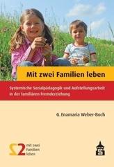 Mit zwei Familien leben