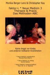 faktor-L - Neue Medizin 3 - Therapie & Praxis - Das Methoden ABC