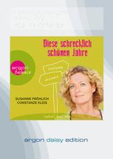 Diese schrecklich schönen Jahre, 1 MP3-CD (DAISY Edition)