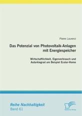 Das Potenzial von Photovoltaik-Anlagen mit Energiespeicher: Wirtschaftlichkeit, Eigenverbrauch und Autarkiegrad am Beispiel Ecol