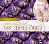 Trancereise zur Drachenkönigin, 1 Audio-CD