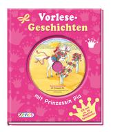 Vorlese-Geschichten mit Prinzessin Pia, m. Audio-CD