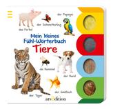 Mein kleines Fühl-Wörterbuch - Tiere