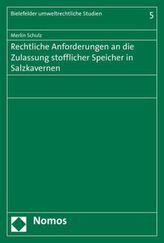 Rechtliche Anforderungen an die Zulassung stofflicher Speicher in Salzkavernen