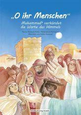 'O ihr Menschen' - Muhammad verkündet die Worte des Himmels