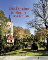 Dorfkirchen in Berlin und ihre Hüter