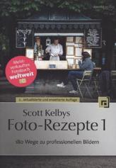 Scott Kelbys Foto-Rezepte 1