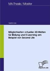 Möglichkeiten virtueller 3D-Welten für Bildung und E-Learning am Beispiel von Second Life