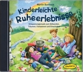 Kinderleichte Ruheerlebnisse, 1 Audio-CD