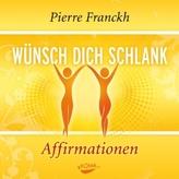 Wünsch dich schlank - Affirmationen, Audio-CD
