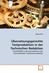 Übersetzungsgerechte Textproduktion in der Technischen Redaktion