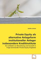 Private Equity als alternative Anlageform institutioneller Anleger insbesondere Kreditinstitute