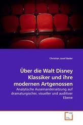 Über die Walt Disney Klassiker und ihre modernen Artgenossen
