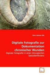 Digitale Fotografie zur Dokumentation chronischer Wunden