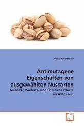 Antimutagene Eigenschaften von ausgewählten Nussarten