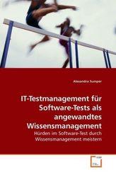 IT-Testmanagement für Software-Tests als angewandtes Wissensmanagement