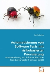 Automatisierung von Software Tests mit risikobasierter Priorisierung