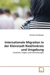 Internationale Migration in der Kleinstadt Ried/Innkreis und Umgebung