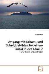 Umgang mit Scham- und Schuldgefühlen bei einem Suizid in der Familie
