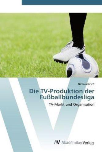 Die TV-Produktion der Fußballbundesliga