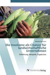Die Insolvenz als Chance für landwirtschaftliche Unternehmen