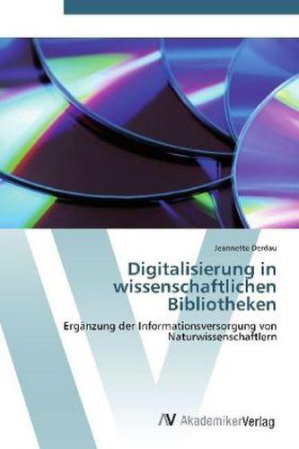 Digitalisierung in wissenschaftlichen Bibliotheken
